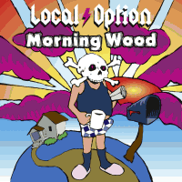 Local Option Morning Wood