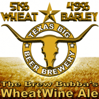 Texas Big Beer The Brew Bubba's WheatWine