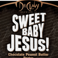 DuClaw Sweet Baby Jesus! Chocolate Peanut Butter Porter