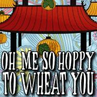 Odd Side Oh Me So Hoppy To Wheat You Wheat Ale
