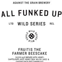Against the Grain Fruitis the Farmer Beefcake Saison with Brettanomyces