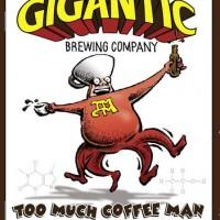 Gigantic Too Much Coffee Man Belgian Black Ale