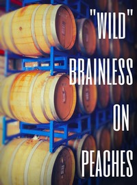 Wild Brainless on Peaches pic
