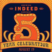 Indeed 5 Year Celebration poster BeerPulse